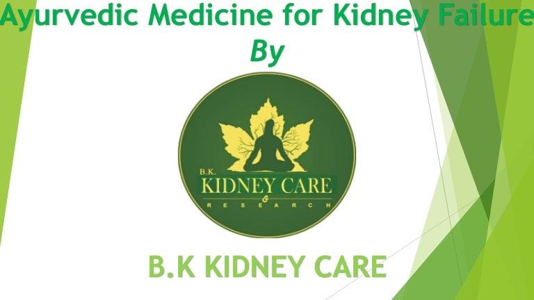Ayurvedic Medicine For Kidney Failure Treatment Disease Bk Arog