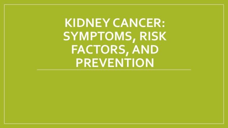 Kidney Cancer Symptoms Risk Factors And Prevention