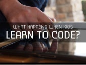 What Happens When Kids Learn To Code?