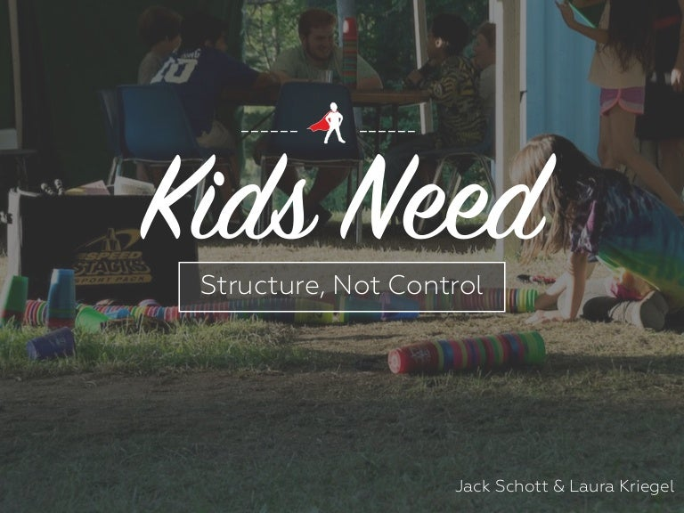 Kids Need Structure Not Control