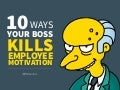 10 Ways Your Boss Kills Employee Motivation