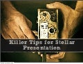 Killer Tips for Stellar Presentation