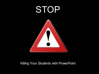 Stop Killing Students With PowerPoint