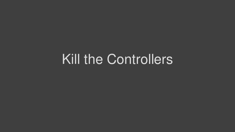 Kill the Controllers, and an introduction to MotionKit