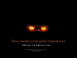 Cross-media social game experiences