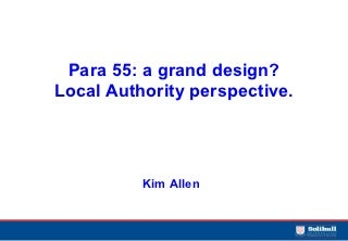 Paragraph 55- Kim Allen, Solihull Council