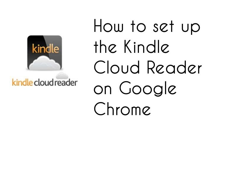 Set up the Kindle Cloud Reader for Chrome