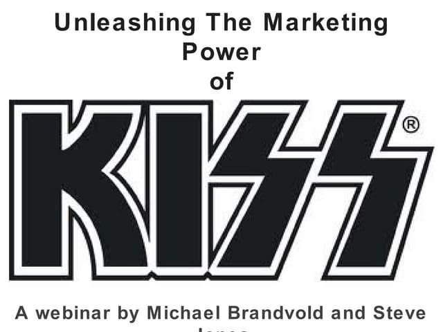 Unleashing the Marketing Power of KISS
