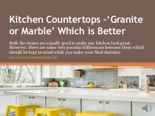 kitchen countertops granite or marble which is better