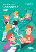 Growing Up Online. Connected Kids. Report @kaspersky & @iconkidsyouth