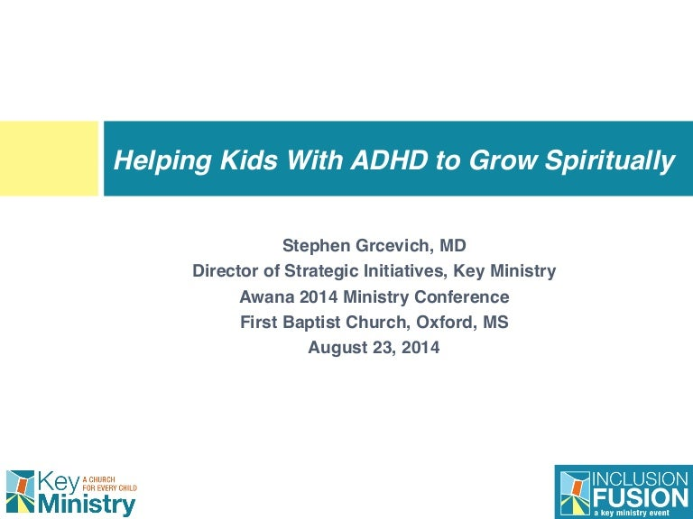 Adhd And Immaturity Parents Shouldnt >> Helping Kids With Adhd To Grow Spiritually