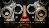 Using Lenses to Right Fit Social & Collaboration
