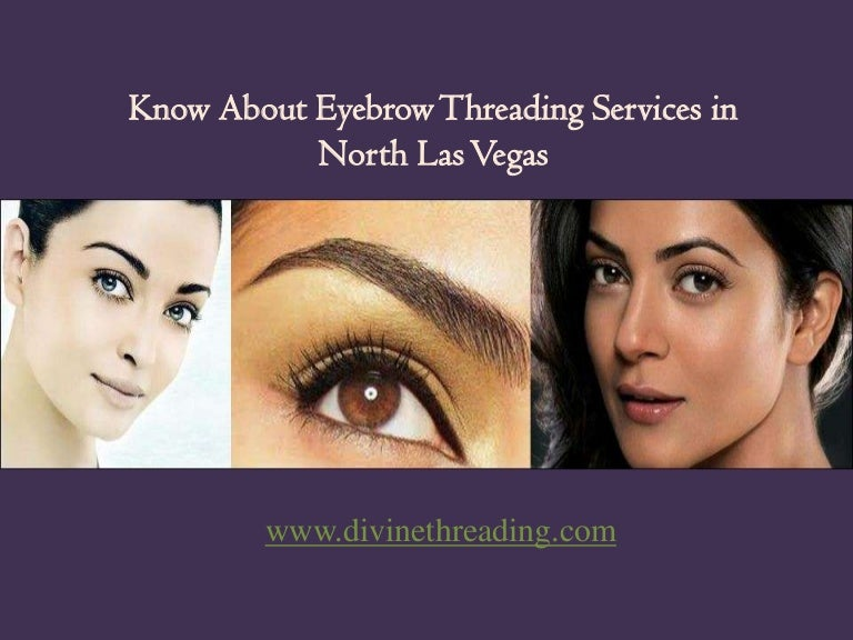 Know About Eyebrow Threading Services In North Las Vegas