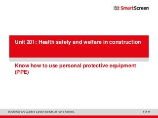 Know how to use personal protective equipment 5
