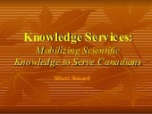 Knowledge  Services: Mobilizing Scientific Knowledge to Serve Canadians