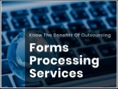 Know The Benefits Of Outsourcing Forms Processing Services