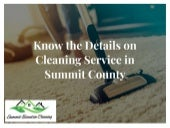 Know the details on cleaning service in summit county