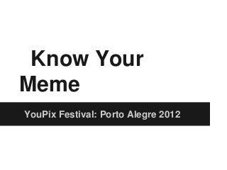 Brad Kim - Know your meme youPIX POA 2012