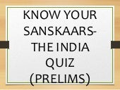 Know your Sanskaars-The India Quiz Prelims with Answers