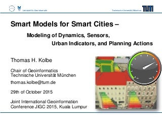 Smart Models for Smart Cities - Modeling of Dynamics, Sensors, Urban Indicators, and Planning Actions
