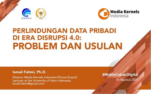 Perlindungan Data Pribadi di Era Disrupsi 4.0 - Problem dan Usulan