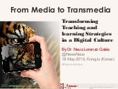 From Media to Transmedia: Transforming Teaching and learning Strategies in a Digital Culture