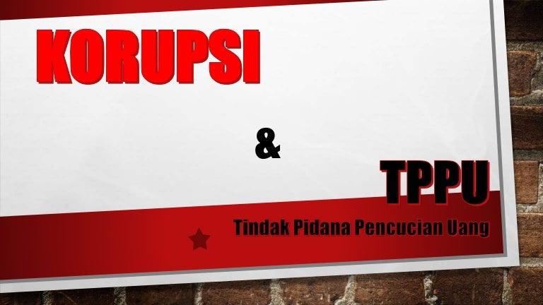 Korupsi Dan Tppu Pptx