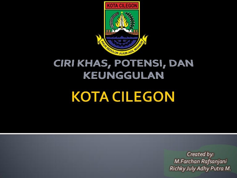 Kota Cilegon M Farchan R Richky July Apm