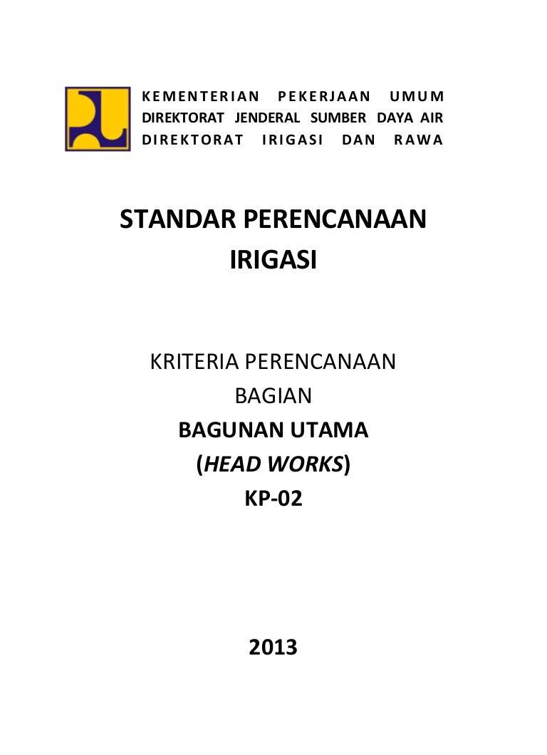 Kriteria Perencanaan KP 02 Bangunan Utama Tahun 2013