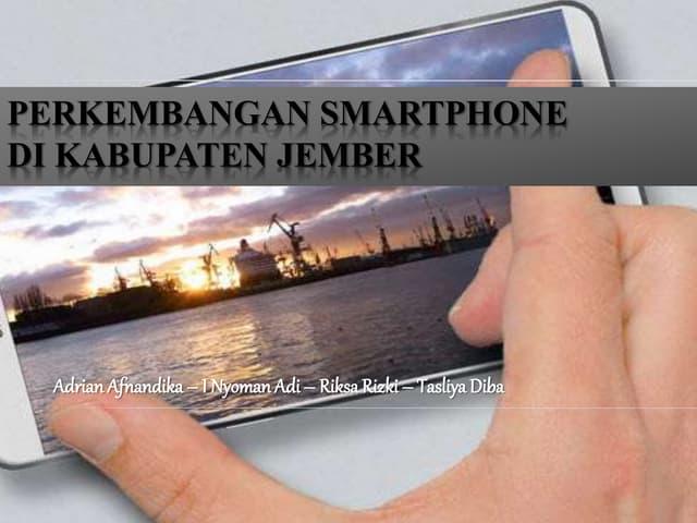 KTI   Perkembangan Smartphone di Jember