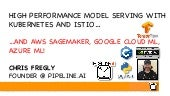 PipelineAI + TensorFlow AI + Spark ML + Kuberenetes + Istio + AWS SageMaker + Google Cloud ML + Azure ML