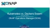 Kubernetes vs dockers swarm supporting onap oom on multi-cloud multi-stack environment