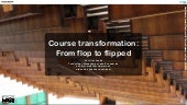 From flop to flipped - A course transformation