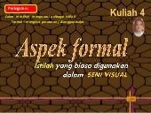 Kuliah 4 2016 aspek formal seni visual (STPM)