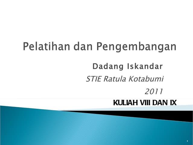 Kuliah VIII-IX: Pengembangan SDM