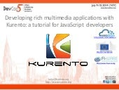 Developing rich multimedia applications with Kurento: a tutorial for JavaScript Developers