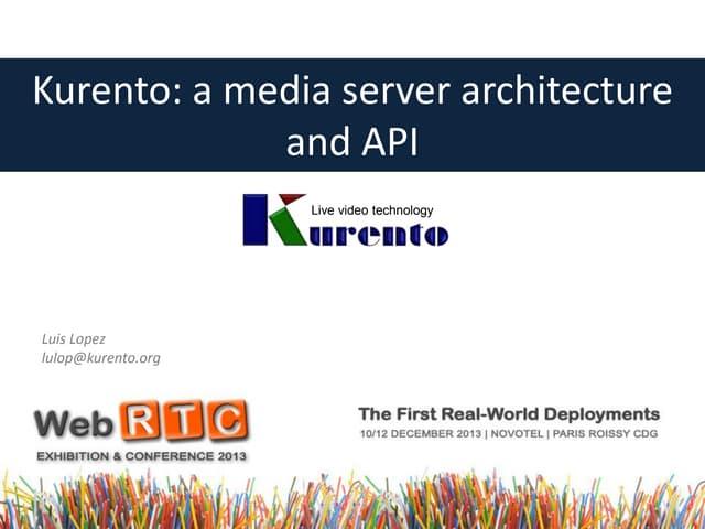 Kurento: a media server architecture and API for WebRTC