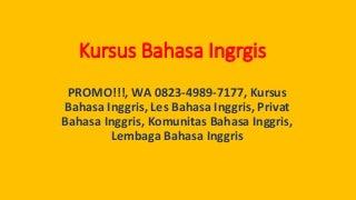 Promo !!!, +62 823-4989-7177 Kursus Bahasa Inggris, Les Bahasa Inggris, Privat Bahasa Inggris