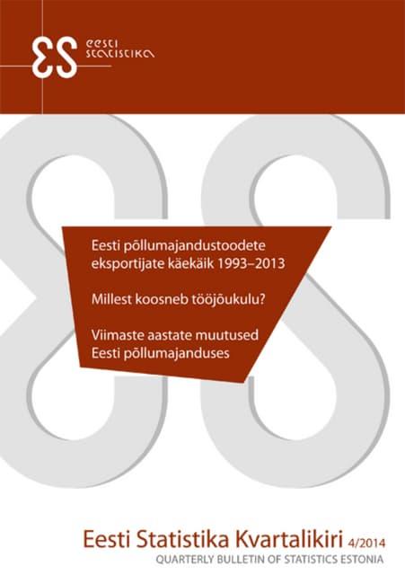 Eesti Statistika Kvartalikiri. 4/14. Quarterly Bulletin of Statistics Estonia