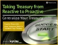 Kyriba: Taking Treasury From Reactive to Proactive - Centralize Your Treasury