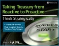 Kyriba: Taking Treasury From Reactive to Proactive- Think Strategically