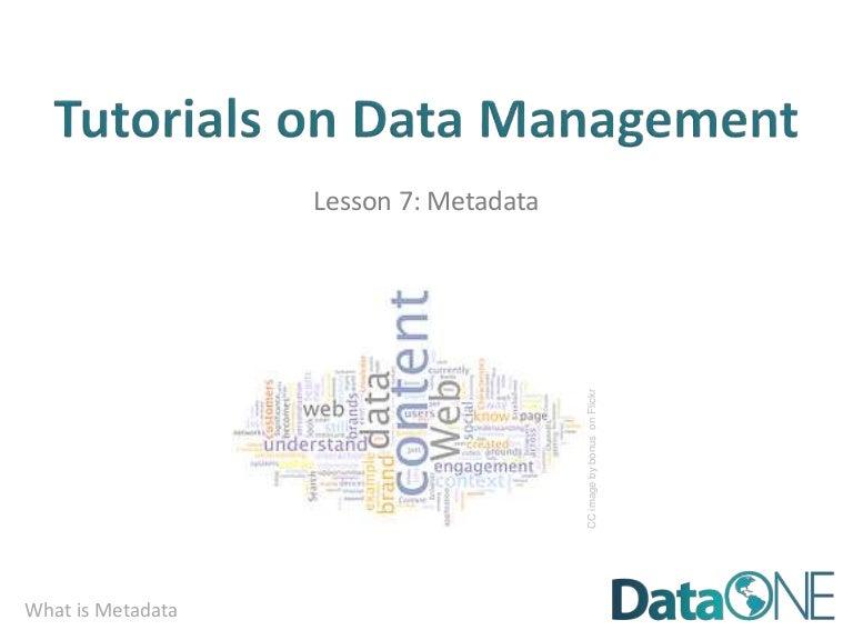 DataONE Education Module 07: Metadata