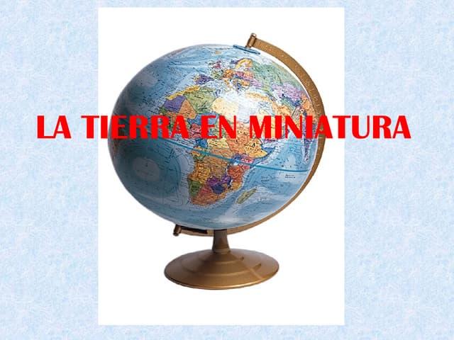 La Tierraen Miniatura