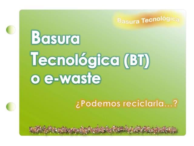 La basura tecnológica P1.