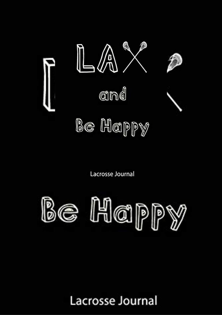 Free [DOWNLOAD]⚡ Lacrosse Journal – Lax and Be Happy: Journal for Lacrosse Players,