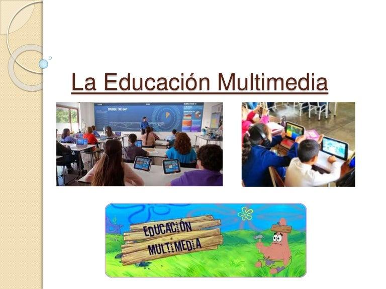 La Educaci U00f3n Multimedia