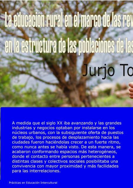 La educación rural en el marco de la revolución en la estructura de las poblaciones de las naciones.  Jurjo Torres Santomé
