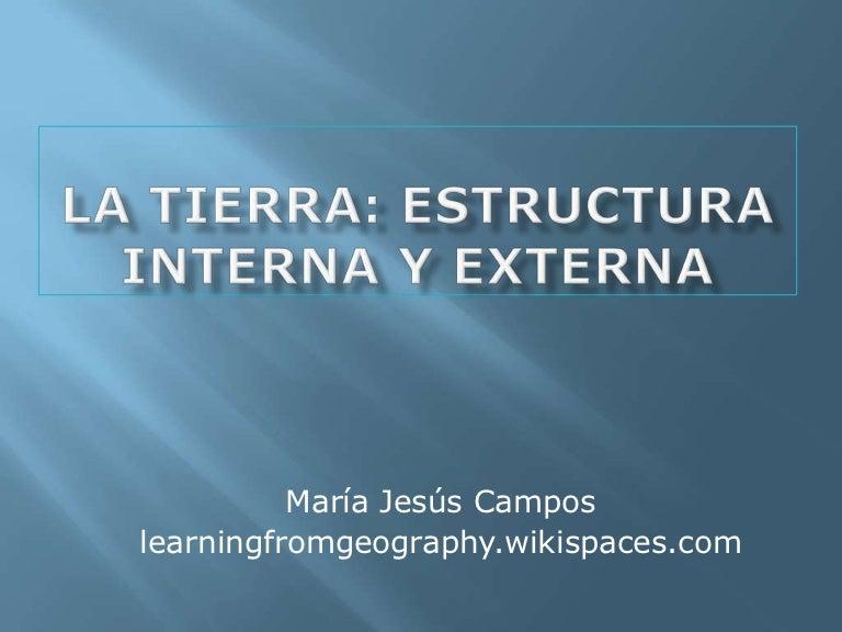 La Estructura Interna Y Externa De La Tierra