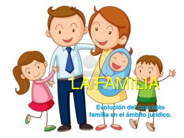 La Familia, Evolucion Del Concepto De Familia En El Ambito