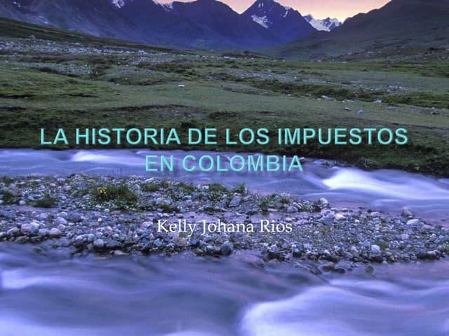 La historia de los impuestos en colombia
